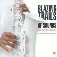 BLAZING TRAILS OF SOUND: STS SWINGING SOCIETY