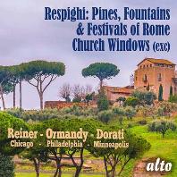 PINES FOUNTAINS & FESTIVALS OF ROME, CHURCH WINDOWS/ FRITZ REINER, EUGENE ORMANDY, ANTAL DORATI [레스피기: 로마의 소나무, 로마의 분수, 로마의 축제, 교회의 창 - 라이너, 오먼디, 도라티]