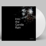 INTO THE GENTLE RAIN [180G WHITE LP] [한정반]