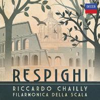 PINES OF ROME, FOUNTAIS OF ROME/ RICCARDO CHAILLY [레스피기: 로마의 소나무, 로마의 분수 - 리카르도 샤이]