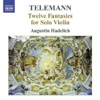 TWELVE FANTASIES FOR SOLO VIOLIN/ AUGUSTIN HADELICH
