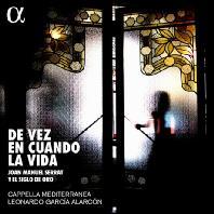 DE VEZ EN CUANDO LA VIDA/ LEONARDO GARCIA-ALARCON [카펠라 메디테라네아: 후안 마누엘 세라 노래 편곡집]