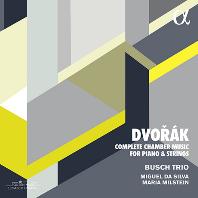COMPLETE CHAMBER MUSIC FOR PIANO & STRINGS/ MARIA MILSTEIN, MIGUEL DA SILVA, BUSCH TRIO [드보르작: 피아노와 현을 위한 실내악 전곡 - 부슈 트리오]