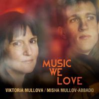 MUSIC WE LOVE/ MISHA MULLOV-ABBADO [우리가 사랑하는 음악 - 빅토리아 뮬로바, 미샤 뮬로브-아바도]