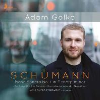 PIANO SONATA NO.1 IN F-SHARP MINOR/ ADAM GOLKA, LAUREN EBERWEIN [슈만: 피아노 소나타 1번, 석양, 저녁의 노래 외 - 아담 골카]