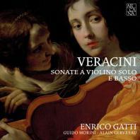 SONATE A VIOLINO SOLO E BASSO/ ENRICO GATTI, GUIDO MORINI [베라치니: 바이올린 소나타 - 엔리코 가티]