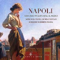 NAPOLI: IMPROVISATIONS ON NEOPOLITAN SONGS/ ANTONIO POMPA-BALDI [피아나: 나폴리 노래에 의한 즉흥곡 | 안토니오 폼파-발디]