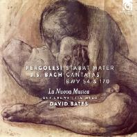 STABAT MATER & CANTATAS BWV 54 & 170/ LA NUOVA MUSICA, DAVID BATES [페르골레지: 스타바트 마테르 & 바흐: 칸타타 - 라 누오바 무지카]