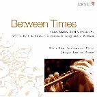 BETWEEN TIMES/ FLUTE MUSIC OF THE TWENTIES/ HANS-UDO HEINZMANN