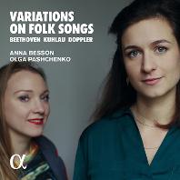 VARIATIONS ON FOLK SONGS/ ANNA BESSON, OLGA PASHCHENKO [베토벤, 쿨라우, 도플러: 민요에 의한 플루트 변주곡 - 안나 베송]