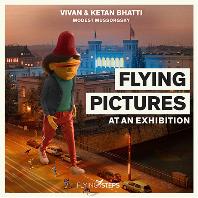 FLYING PICTURES AT AN EXHIBITION/ FLYING STEPS [비비안 & 케탄 바티, 무소르그스키: 전람회의 그림 - 플라잉 스텝스]