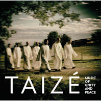 TAIZE: MUSIC OF UNITY AND PEACE [떼제: 화합과 평화를 위한 노래]