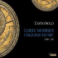 EARLY MODERN ENGLISH MUSIC 1500-1550/ TASTO SOLO [르네상스 영국 음악 - 타스토 솔로]
