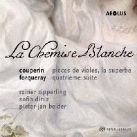 LA CHEMISE BLANCHE: WORKS FOR VIOLA DA GAMBA & HARPSICHORD/ RAINER ZIPPERLING, SOFIA DINIZ, PIETER-JAN BELDER [흰색 셔츠: 쿠프랭과 포르쿠레의 비올 작품들]