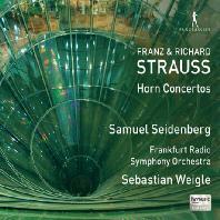 HORN CONCERTOS/ SAMUEL SEIDENBERG, SEBASTIAN WEIGLE [프란츠 & 리하르트 슈트라우스: 호른 협주곡 - 자이덴베르크 & 바이글]