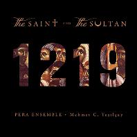 THE SAINT & THE SULTAN/ PERA ENSEMBLE [성인과 술탄: 13세기 유럽과 중근동의 음악들 - 페라 앙상블]