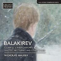 COMPLETE PIANO WORKS 2/ NICHOLAS WALKER [발라키레프: 피아노 작품 2집 - 일곱 개의 왈츠, 세 개의 녹턴 외 - 니콜라스 워커]