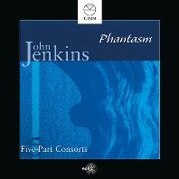 SIX-PART CONSORTS/ PHANTASM [존 젠킨스: 5성부 콘소트 전곡 (환상곡과 파반느) - 판타즘]