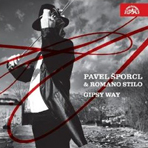 GIPSY WAY/ PAVEL SPORCL & ROMANO STILO