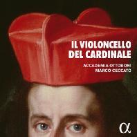 IL VIOLONCELLO DEL CARDINALE/ ACCEDEMIA OTTOBONI AND MARCO CECCATO [추기경의 첼로]