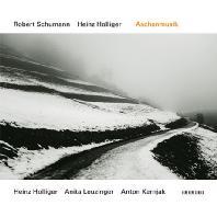 ASCHENMUSIK/ HEINZ HOLLIGER, ANITA LEUZINGER, ANTON KERNJAK [슈만: 6개의 캐논 풍의 소품 & 홀리거: 첼로와 피아노를 위한 로만센드레스]