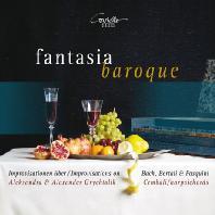 FANTASIA BAROQUE/ ALEKSANDRA & ALEXANDER GRYCHTOLIK [바로크의 환상: 파스퀴니, C.P.E.바흐, 그리크톨리크]