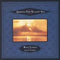 AROUND THE GLASSY SEA
