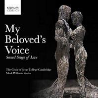 MY BELOVED'S VOICE: SACRED SINGS OF LOVE [캠브리지 칼리지 예수 합창단: 합창작품집]