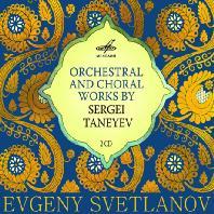 ORCHESTRAL AND CHORAL WORKS/ EVGENY SVETLANOV [타네예프: 교향곡 4번, 성악곡]