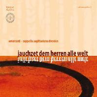 JAUCHZET DEM HERREN ALLE WELT/ AMARCORD