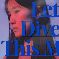 LET ME DIVE INTO THIS MOMENT [EP]