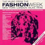THE MUSIC FROM THE FASHION WEEK: NEW YORK LONDON MILAN PARIS VOL.2