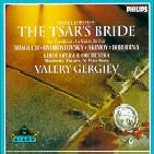THE TSAR`S BRIDE/ GERGIEV