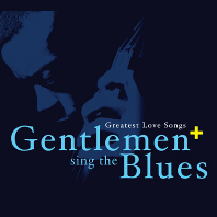 GENTLEMEN SING THE BLUES PLUS