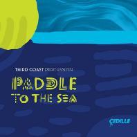 PADDLE TO THE SEA/ THIRD COAST PERCUSSION [글래스: 아마존의 강 & 드랙맨: 물의 성질의 반영 외 - 서드 코스트 퍼커션]