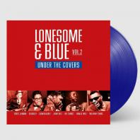 LONESOME & BLUE VOL.2: UNDER THE COVERS [LIMITED] [180G BLUE LP]