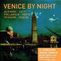 VENICE BY NIGHT/ LA SERENISSIMA, ADRIAN CHANDLER