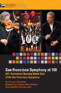 SAN FRANCISCO SYMPHONY AT 100: 2011 CENTENNIAL OPENING NIGHT GALA/ MICHAEL TILSON THOMAS