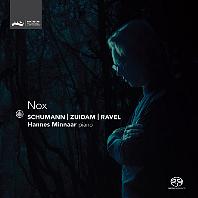 NOX/ HANNES MINNAAR [SACD HYBRID] [슈만: 야상곡, 주이담: 녹스, 라벨: 밤의 가스파르 - 한네스 미나르]