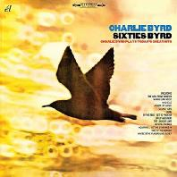 SIXTIES BYRD: CHARLIE BYRD PLAYS TODAY'S GREAT
