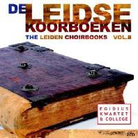 THE LEIDEN CHOIRBOOKS VOL.2/ EGIDIUS QUARTET & COLLEGIUM
