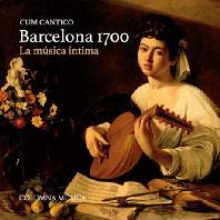 CUM CANTICO: BARCELONA 1700/ LA MUSICA INTIMA [마음속의 음악: 1700년의 바르셀로나]