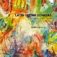 LATIN GUITAR SONATAS/ XIANJI LIU [아사드: 소나타, 브라우어: 소나타 3번, 시에라: 소나타 - 리우 시앤지]