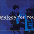 MELODY FOR YOU