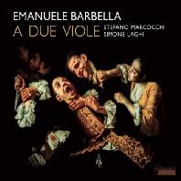 A DUE VIOLE/ STEFANO MARCOCCHI, SIMONE LAGHI [바르벨라: 두 대의 비올라를 위한 2중주 6곡 - 마르코치, 라기]
