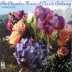 THE CHAMBER MUSIC OF CLAUDE DEBUSSY (COMPLETE)