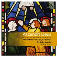 ASCENDIT DEUS: MUSIC FOR ASCENSIONTIDE & PENTECOST/ CHOIR OF CLARE COLLEGE CAMBRIDGE, GRAHAM ROSS [승천하신 주님: 승천절과 오순절을 위한 음악]