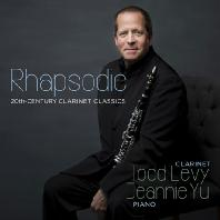 RHAPSODIE: 20TH CENTURY CLARINET CLASSICS/ TODD LEVY, JEANNIE YU [토드 레비: 랩소디 - 20세기 클라리넷 음악의 걸작들]