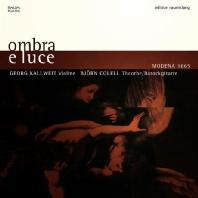 OMBRA E LUCE MODENA 1665/ GEORG KALLWEIT, BJORN COLELL