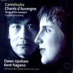 CHANTS D`AUVERGNE, SONGS OF THE AUVERGNE/ DAWN UPSHAW, KENT NAGANO